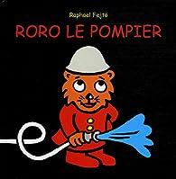 Roro Le Pompier Raphaël Fejtö Babelio