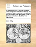 ISBN 9781170000038 product image for An essay towards a contrast between Quakerism and Methodism; wherein the mystery | upcitemdb.com