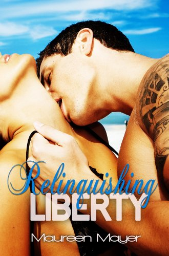 Relinquishing Liberty (Second Chances) by Maureen Mayer