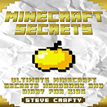 Minecraft Secrets: Ultimate Minecraft Secrets Handbook and Diary for Kids Audiobook by Steve Crafty Narrated by Kimberly Hughey