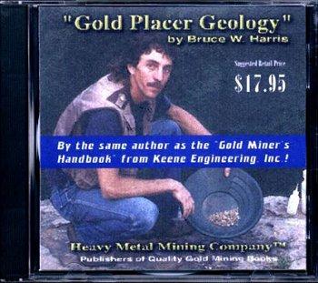 Gold Placer Geology (Modern Gold Dredging, Volume 1)