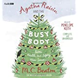 Agatha Raisin and the Busy Bodyby M. C. Beaton