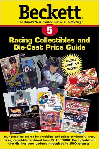 Beckett Racing Collectibles & Die-Cast Price Guide (Beckett Racing Collectibles and Die-Cast Price Guide)