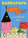 echange, troc Talus Taylor, Annette Tison - Barbapapa, Tome 4 : Le Château fort : Suivi de Le Trésor perdu