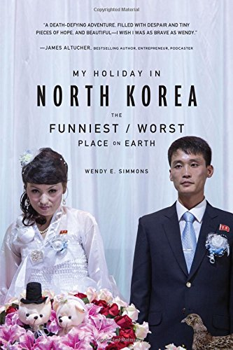 My Holiday in North Korea: The Funniest/Worst Place on Earth