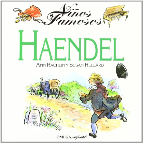 NIÑOS FAMOSOS: HAENDEL - Ann Rachlin y Susan Hellard - Libro infantil