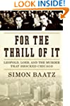 For The Thrill Of It: Leopold, Loeb,...