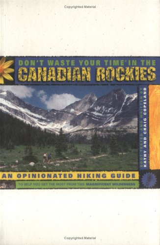 Don't Waste Your Time in the Canadian Rockies