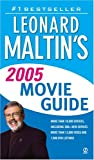 Leonard Maltin's 2005 Movie Guide (Leonard Maltin's Movie Guide (Mass Market)) (0451212657) by Maltin, Leonard