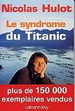 Le Syndrome du Titanic (Documents, Actualit�s, Soci�t�)