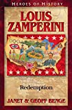 Louis Zamperini: Redemption (Heroes of History) (Christian Heroes : Then & Now)