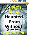 Susie's Story  (Haunted From Without...