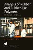 img - for Analysis of Rubber and Rubber-like Polymers, 4th Edition by M. J. R. Loadman (2013-10-04) book / textbook / text book