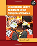 Occupational Safety and Health in the Emergency Services