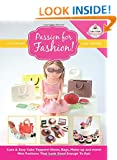 Passion For Fashion!: Cute & Easy Cake Toppers! Shoes, Bags, Make-up and more!  Mini Fashions That Look Good Enough To Eat!: 5 (Cute & Easy Cake Toppers Collection)