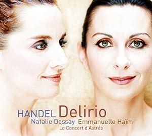 Natalie Dessay ~ Delirio (Handel Italian Cantatas)
