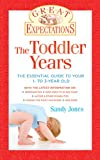 img - for Great Expectations: The Toddler Years: The Essential Guide to Your 1- to 3-Year-Old book / textbook / text book