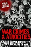 img - for WAR CRIMES AND ATROCITIES (True Crime) book / textbook / text book