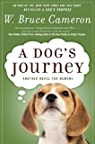 A Dog's Journey: A Novel (A Dog's Purpose series Book 2)