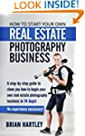 How to Start Your Own Real Estate Pho...