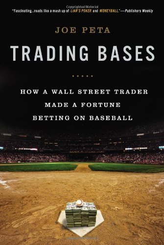 trading-bases-how-a-wall-street-trader-made-a-fortune-betting-on-baseball-by-joe-peta-2014-03-04