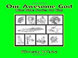 Our Awesome God: Nine Bible Stories for Kids