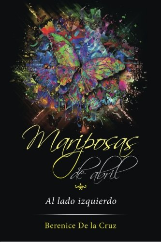 Mariposas de abril (Spanish Edition)