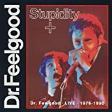 Dr. Feelgood Stupidity + 'live '76-'90
