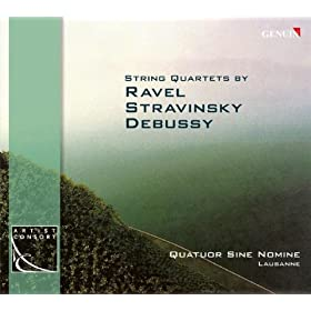 Ravel, M.: String Quartet / Stravinsky, I.: 3 Pieces For String Quartet / Debussy, C.: String Quartet (Sine Nomine)