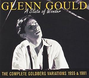 Glenn Gould: A State of Wonder - The Complete Goldberg Variations 1955 & 1981