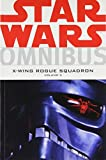Star Wars Omnibus: X-wing Rogue Squadron Vol. 3 Michael A. Stackpole