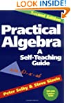Practical Algebra: A Self-Teaching Gu...
