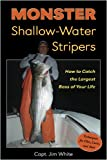 Monster Shallow-Water Stripers: How to Catch the Largest Bass of Your Life
