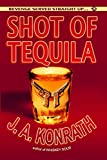 Shot of Tequila: A Jack Daniels Thriller (Jacqueline Jack Daniels Mystery)