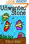Children's Book: The Unwanted Stone:...