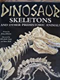 Dinosaur Skeletons and Other Prehistoric Animals (0895776782) by Johnson, Jinny