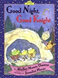 By Shelley Moore Thomas Good Night, Good Knight (Dutton Easy Reader) (1st First Edition) [Hardcover]