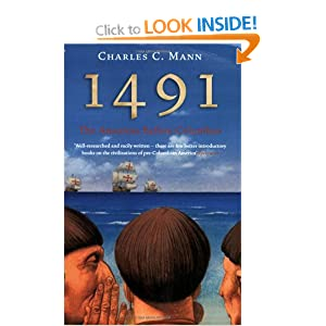 1491 by charles c mann As in 1491, mann has a strong ecological focus whereas in that book he forced  readers to rethink virtually everything they knew about.
