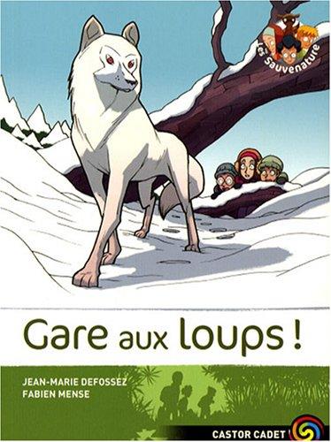Les sauvenature (6) : Gare aux loups !