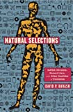 img - for Natural Selections: Selfish Altruists, Honest Liars, and Other Realities of Evolution book / textbook / text book