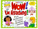 Wow! I'm Reading: Fun Activities to Make Reading Happen (Williamson Little Hands Book)