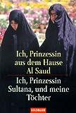 Ich, Prinzessin aus dem Hause Al Saud / Ich, Prinzessin Sultana, und meine Töchter. (German Edition) (3442133173) by Sasson, Jean P.