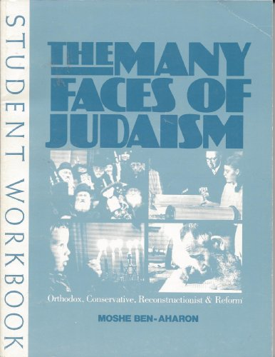 The Many Faces of Judaism Orthodox Conservative Reconstructionist  Reform087441461X