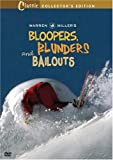 Warren Miller's Bloopers, Blunders and Bailouts