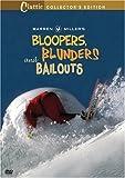 Warren Miller s Bloopers, Blunders and Bailouts