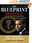 The Blueprint: Obama's Plan to Subver...