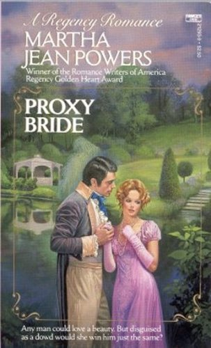 PROXY BRIDE (Regency Romance (Fawcett)), Martha Jean Powers