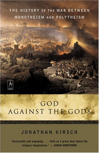 God Against The Gods: The History of the War Between...
