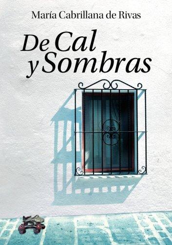 De cal y sombras  [María Cabrillana De Rivas, .] (Tapa Blanda)
