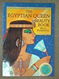 Egyptian Queen Beauty Book: Discover the Glamour Secrets of the Queens of Ancient Egypt Delia Pemberton